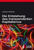Die Entstehung des transzendenten Kapitalismus (eBook, ePUB)