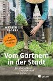Vom Gärtnern in der Stadt (eBook, ePUB)
