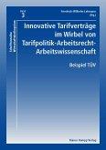 Innovative Tarifverträge im Wirbel von Tarifpolitik-Arbeitsrecht-Arbeitswissenschaft (eBook, PDF)