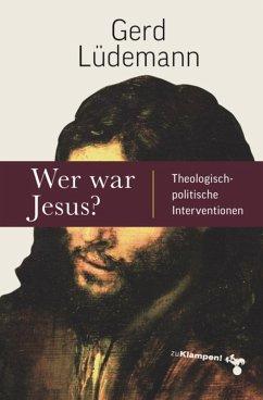 Wer war Jesus? (eBook, ePUB) - Lüdemann, Gerd