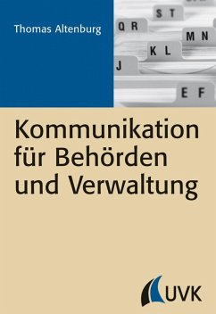 Kommunikation für Behörden und Verwaltung (eBook, ePUB) - Altenburg, Thomas