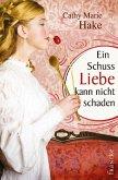 Ein Schuss Liebe kann nicht schaden (eBook, ePUB)