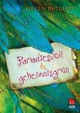 Paradiesvoll und geheimnisgrün (eBook, ePUB)