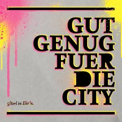 Gut Genug Für Die City (+Bonus) - 5/8erl in Ehr'n