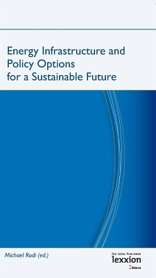 Energy Infrastructure and Policy Options for a Sustainable Future (eBook, PDF)