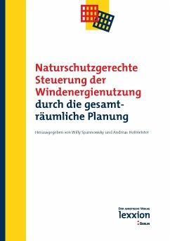 Naturschutzgerechte Steuerung der Windenergienutzung durch die gesamträumliche Planung (eBook, PDF)