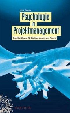 Psychologie im Projektmanagement (eBook, ePUB) - Reuter, Mark