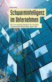 Schwarmintelligenz im Unternehmen (eBook, ePUB)