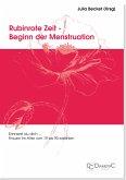 Rubinrote Zeit - Beginn der Menstruation (eBook, PDF)