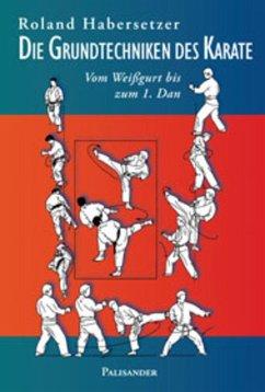 Die Grundtechniken des Karate (eBook, ePUB) - Habersetzer, Roland