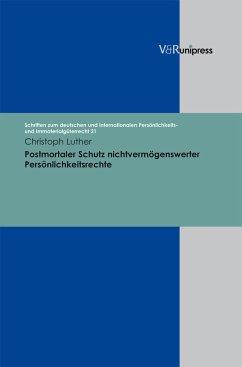 Postmortaler Schutz nichtvermögenswerter Persönlichkeitsrechte (eBook, PDF) - Luther, Christoph