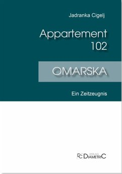 Appartement 102 - Omarska (eBook, PDF) - Cigelj, Jadranka