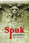 Spukgeschichten aus Berlin & Brandenburg (eBook, ePUB)