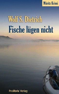 Fische lügen nicht (eBook, ePUB) - Dietrich, Wolf S.