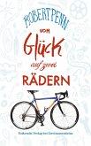 Vom Glück auf zwei Rädern (eBook, ePUB)