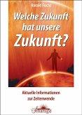 Welche Zukunft hat unsere Zukunft? (eBook, ePUB)