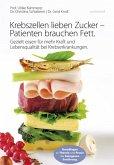 Krebszellen lieben Zucker - Patienten brauchen Fett (eBook, ePUB)