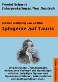 Iphigenie auf Tauris - Lektürehilfe und Interpretationshilfe. Interpretationen und Vorbereitungen für den Deutschunterricht. (eBook, ePUB)