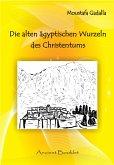 Die alten ägyptischen Wurzeln des Christentums (eBook, ePUB)