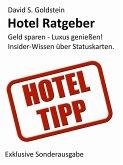 Hotel Ratgeber. Die 16 wichtigsten Hotel-Kundenbindungsprogramme. Geld sparen - Luxus genießen! Insider-Wissen über Hotel-Statuskarten. (eBook, ePUB)