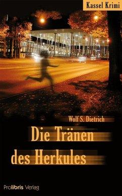 Die Tränen des Herkules (eBook, ePUB) - Dietrich, Wolf S.
