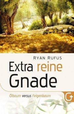 Extra reine Gnade (eBook, ePUB) - Rufus, Ryan