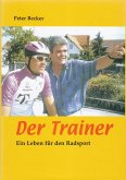 Der Trainer - Ein Leben für den Radsport (eBook, ePUB)