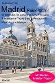 Madrid Reiseführer. 12 Orte, die Sie unbedingt sehen & erleben müssen! (eBook, ePUB)