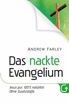 Das nackte Evangelium (eBook, ePUB) - Farley, Andrew