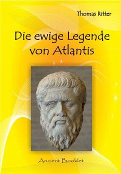 Die ewige Legende von Atlantis (eBook, ePUB) - Ritter, Thomas