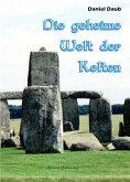 Die geheime Welt der Kelten (eBook, ePUB)