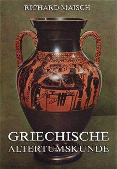 Griechische Alterstumskunde (eBook, ePUB) - Maisch, Richard