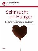 Sehnsucht und Hunger (eBook, ePUB)