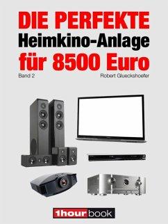 Die perfekte Heimkino-Anlage für 8500 Euro (Band 2)
