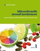 Mikronährstoffe sinnvoll kombinieren (eBook, PDF)