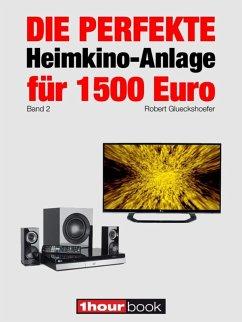 Die perfekte Heimkino-Anlage für 1500 Euro (Band 2)