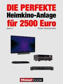 Die perfekte Heimkino-Anlage für 2500 Euro (Band 2)