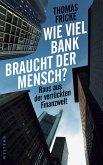 Wie viel Bank braucht der Mensch? (eBook, ePUB)