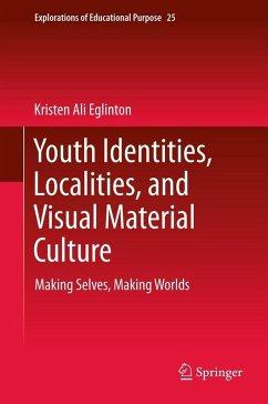Youth Identities, Localities, and Visual Material Culture (eBook, PDF) - Eglinton, Kristen Ali