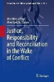 Justice, Responsibility and Reconciliation in the Wake of Conflict (eBook, PDF)