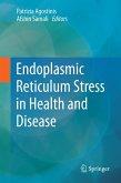 Endoplasmic Reticulum Stress in Health and Disease (eBook, PDF)