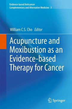 Acupuncture and Moxibustion as an Evidence-based Therapy for Cancer (eBook, PDF)