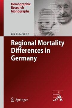 Regional Mortality Differences in Germany (eBook, PDF) - Kibele, Eva U.B.