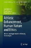 AthleticEnhancement, Human Nature and Ethics (eBook, PDF)
