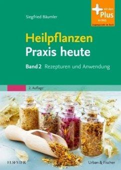 Heilpflanzenpraxis heute - Bäumler, Siegfried