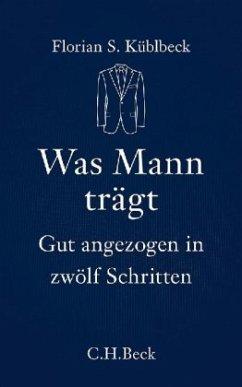 Was Mann trägt - Küblbeck, Florian S.