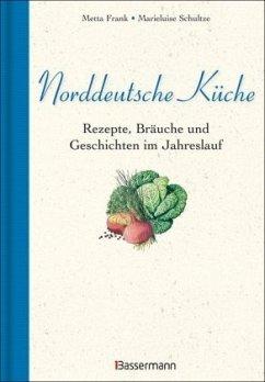 Norddeutsche Küche - Schultze, Marieluise; Frank, Metta