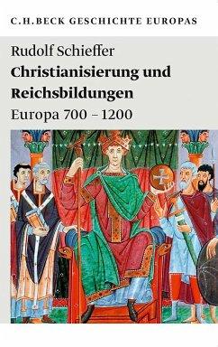 Christianisierung und Reichsbildungen - Schieffer, Rudolf