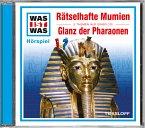Rätselhafte Mumien / Glanz der Pharaonen, 1 Audio-CD