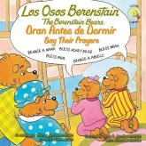 Los Osos Berenstain Oran Antes de Dormir/Say Their Prayers
